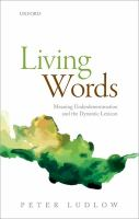 Living words : meaning underdetermination and the dynamic lexicon