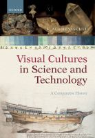 Visual cultures in science and technology : a comparative history