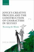 Joyce's creative process and the construction of characters in Ulysses : becoming the Blooms