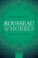 Rousseau and Hobbes : nature, free will, and the passions