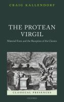 The protean Virgil : material form and the reception of the classics