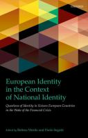European identity in the context of national identity : questions of identity in sixteen European countries in the wake of the financial crisis /