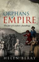 Title: Orphans of empire : the fate of London's foundlings Author:Berry, Helen