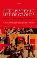 Epistemic life of groups : essays in the epistemology of collectives /