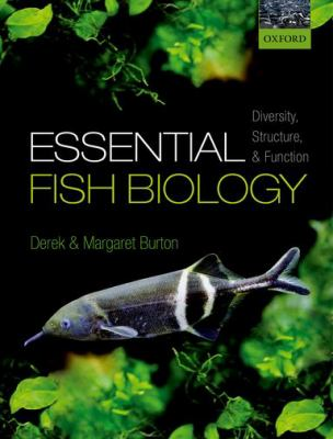 Essential fish biology : diversity, structure and function
