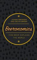 Beeronomics : how beer explains the world /