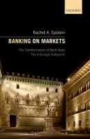 Banking on markets : the transformation of bank-state ties in Europe and beyond /