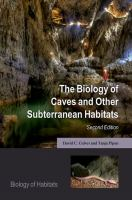 Biology of caves and other subterranean habitats /