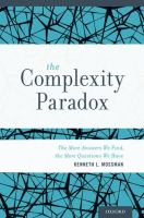 The complexity paradox : the more answers we find, the more questions we have