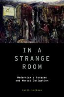 In a strange room : modernism's corpses and mortal obligation