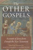 The other Gospels : accounts of Jesus from outside the New Testament