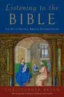 Listening to the Bible : the art of faithful Biblical interpretation