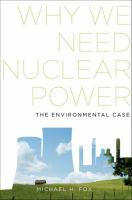 Why we need nuclear power : the environmental case