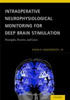 Intraoperative neurophysiological monitoring for deep brain stimulation : principles, practice, and cases
