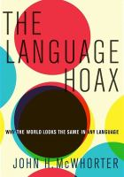 The language hoax : why the world looks the same in any language