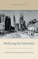 Mothering the fatherland : a protestant sisterhood repents for the Holocaust