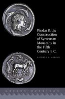 Pindar and the construction of Syracusan monarchy in the fifth century B.C.