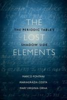 The lost elements : the Periodic Table's shadow side