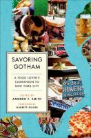 Savoring Gotham : a food lover's companion to New York City