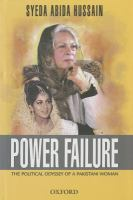 Power failure : the political odyssey of a Pakistani woman