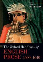 The Oxford handbook of English prose, 1500-1640