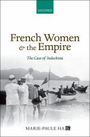 French women and the empire : the case of Indochina