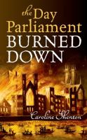 The day Parliament burned down /Caroline Shenton.