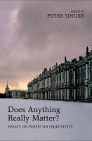 Does anything really matter ? : essays on Parfit on objectivity /