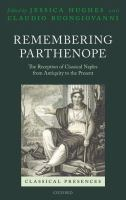 Remembering Parthenope : the reception of Classical Naples from antiquity to the present