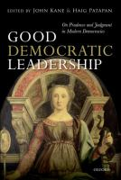 Good democratic leadership : on prudence and judgment in modern democracies