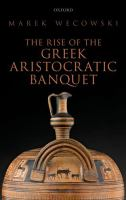 The rise of the Greek aristocratic banquet