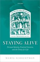 Staying alive : personal identity, practical concerns, and the unity of a life