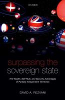 Surpassing the sovereign state : the wealth, self-rule, and security advantages of partially independent territories