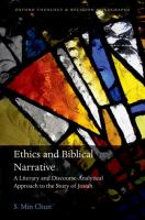 Ethics and biblical narrative : a literary and discourse-analytical approach to the Story of Josiah