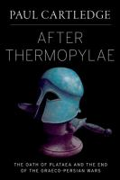 After Thermopylae : the oath of Plataea and the end of the Graeco-Persian Wars