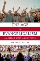 The age of evangelicalism : America's born-again years