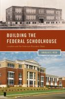Building the federal schoolhouse : localism and the American education state