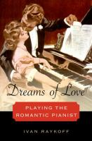 Dreams of love : playing the romantic pianist