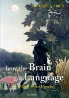 How the brain got language : the mirror system hypothesis