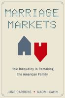 Marriage markets : how inequality is remaking the American family