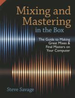 Mixing and mastering in the box : the guide to making great mixes and final masters on your computer