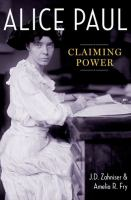 Alice Paul : claiming power