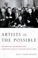 Artists of the Possible : governing networks and American policy change since 1945
