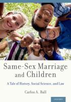 Same-sex marriage and children : a tale of history, social science, and law