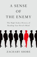 A sense of the enemy : the high-stakes history of reading your rival's mind