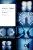 Affective publics : sentiment, technology, and politics
