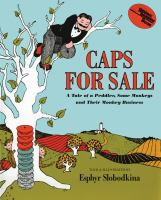 Caps for sale : a tale of a peddler, some monkeys & their monkey business