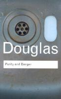 Purity and danger [electronic resource] : an analysis of concept[s] of pollution and taboo