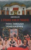 A strange kind of paradise : India through foreign eyes