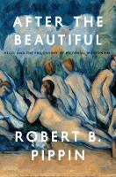 After the beautiful : Hegel and the philosophy of pictorial modernism